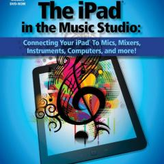 Hal Leonard Publishes The iPad in the Music Studio